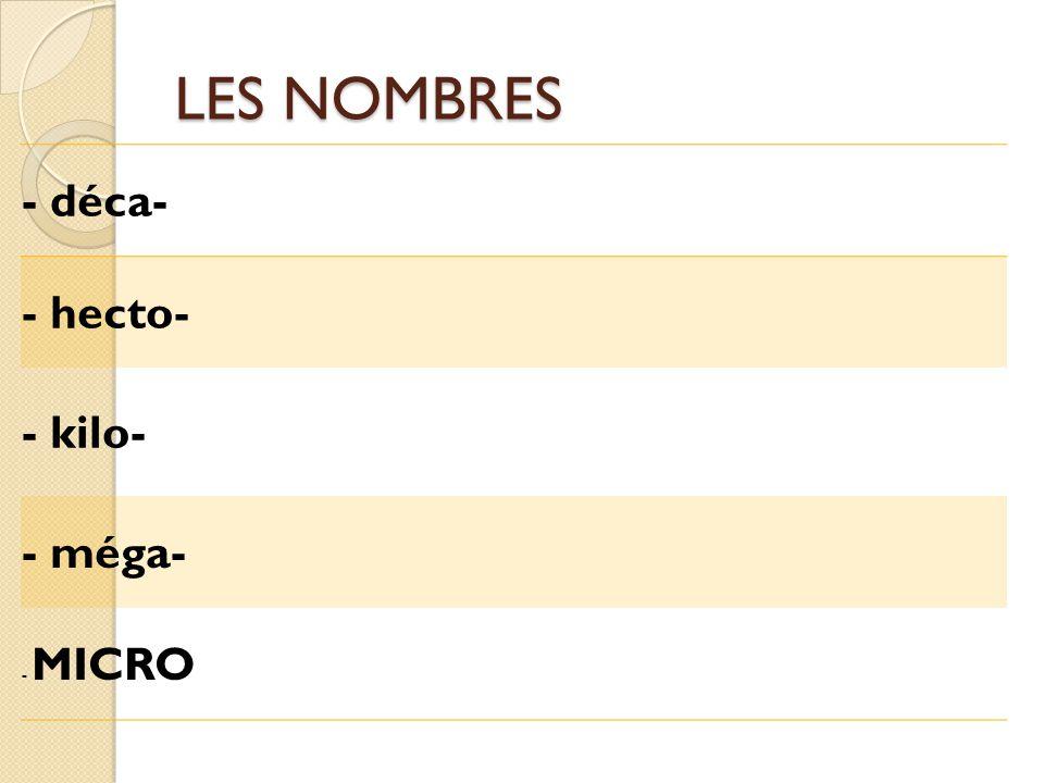 LES NOMBRES - Monarchie - Monocorde - Monothéisme - Monocoque - Monosyllabe - Monotone