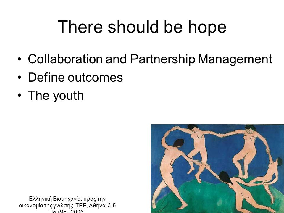 There should be hope Collaboration and Partnership Management Define outcomes The youth
