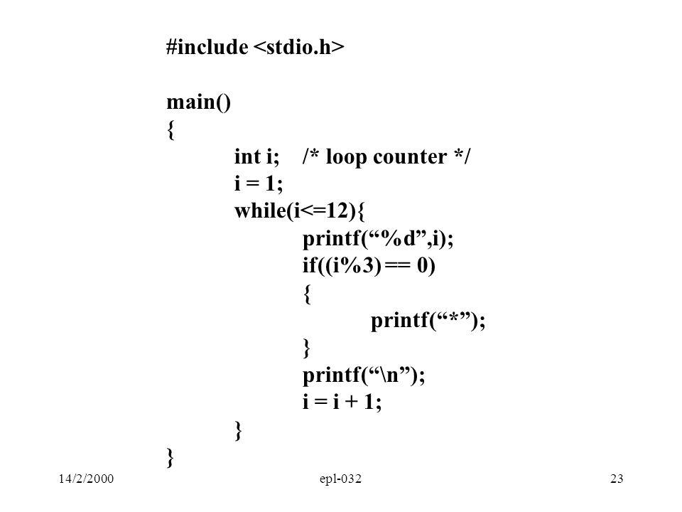 """14/2/2000epl-03223 #include main() { int i;/* loop counter */ i = 1; while(i<=12){ printf(""""%d"""",i); if((i%3) == 0) { printf(""""*""""); } printf(""""\n""""); i = i"""