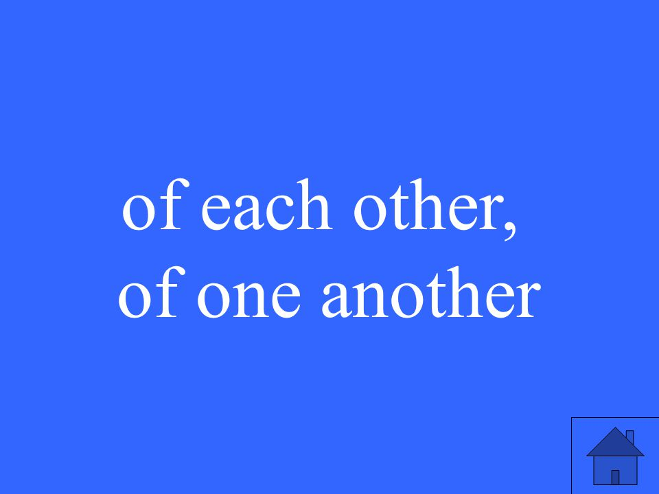 of each other, of one another