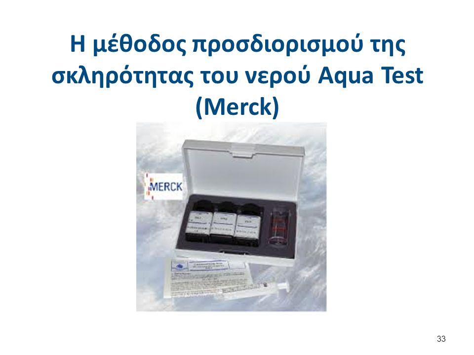 Η μέθοδος προσδιορισμού της σκληρότητας του νερού Aqua Test (Merck) 33