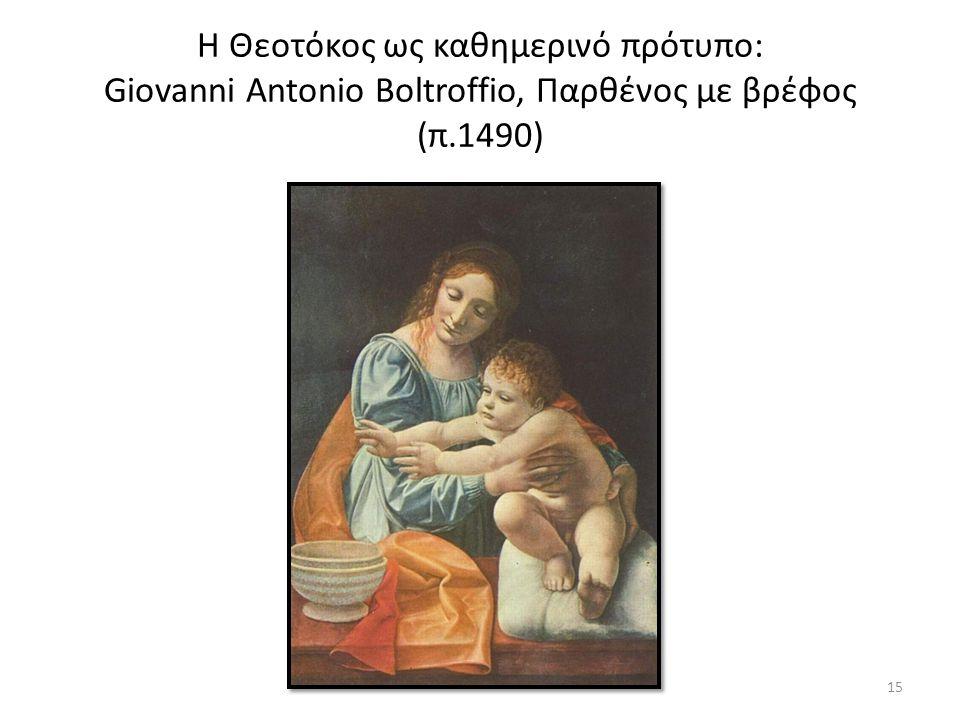 Η Θεοτόκος ως καθημερινό πρότυπο: Giovanni Antonio Boltroffio, Παρθένος με βρέφος (π.1490) 15