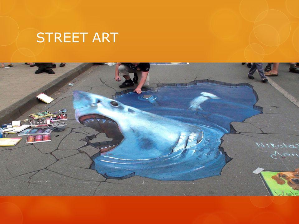  Το street art (η τέχνη του δρόμου) είναι ένα πρωτότυπο είδος τέχνης που μπορούμε να βρούμε μόνο στους δρόμους.