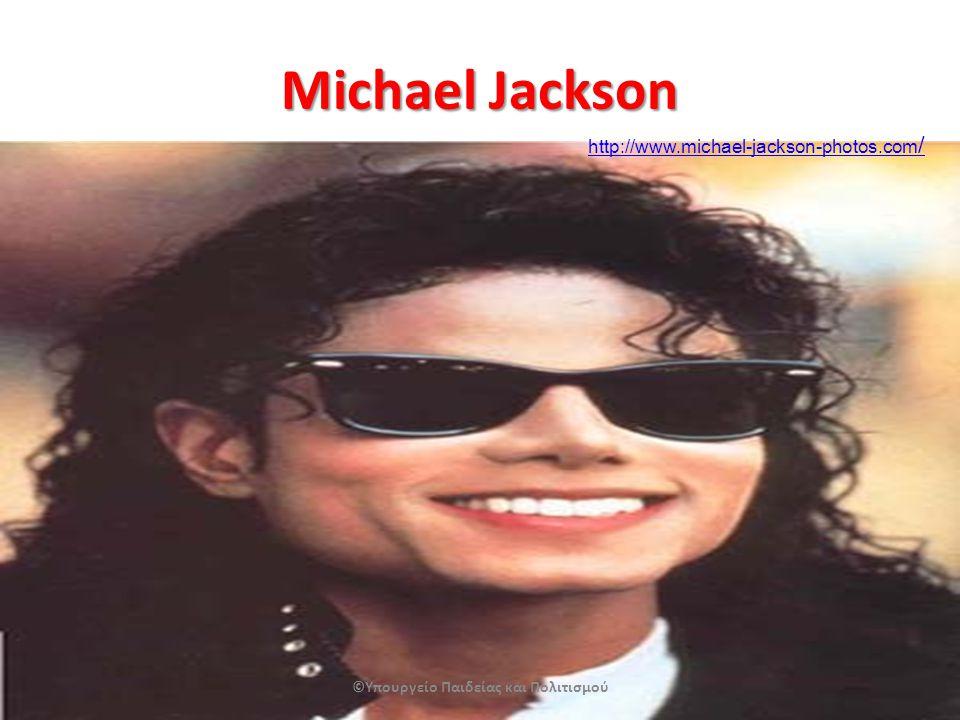 Michael Jackson ©Υπουργείο Παιδείας και Πολιτισμού http://www.michael-jackson-photos.com /
