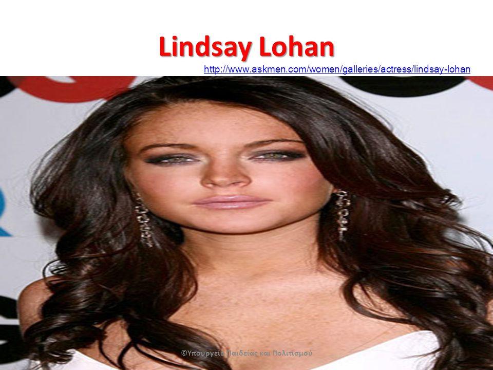 Lindsay Lohan ©Υπουργείο Παιδείας και Πολιτισμού http://www.askmen.com/women/galleries/actress/lindsay-lohan