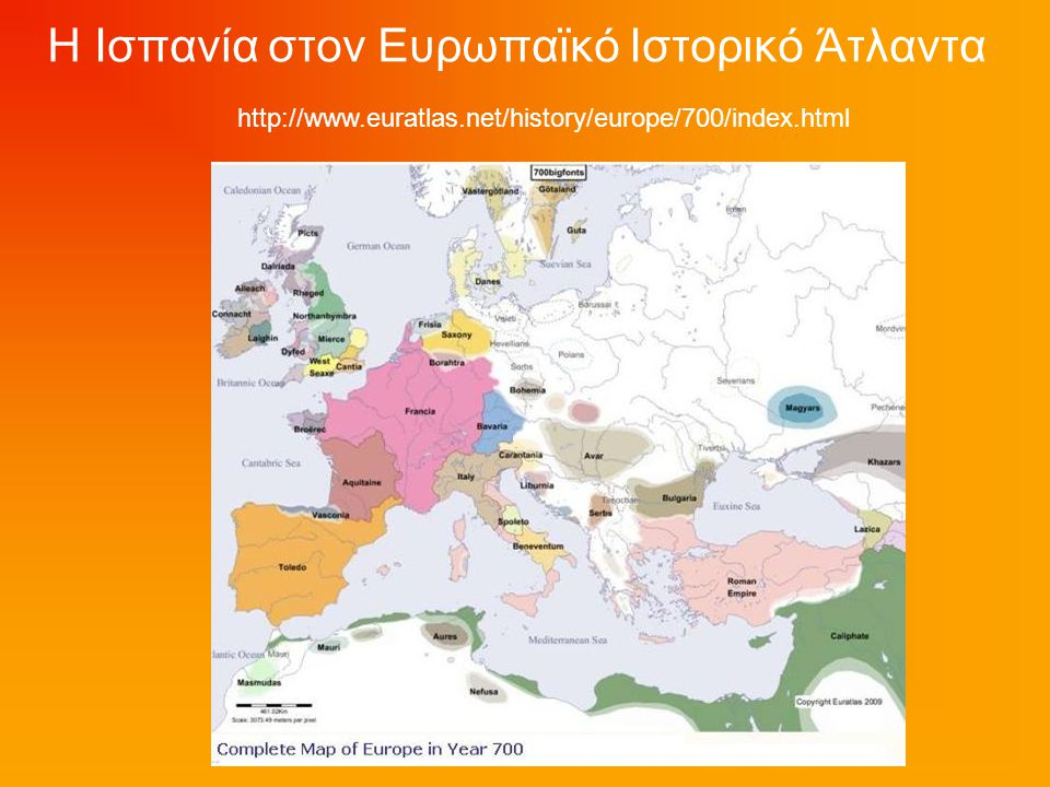 Η Ισπανία στον Ευρωπαϊκό Ιστορικό Άτλαντα http://www.euratlas.net/history/europe/700/index.html