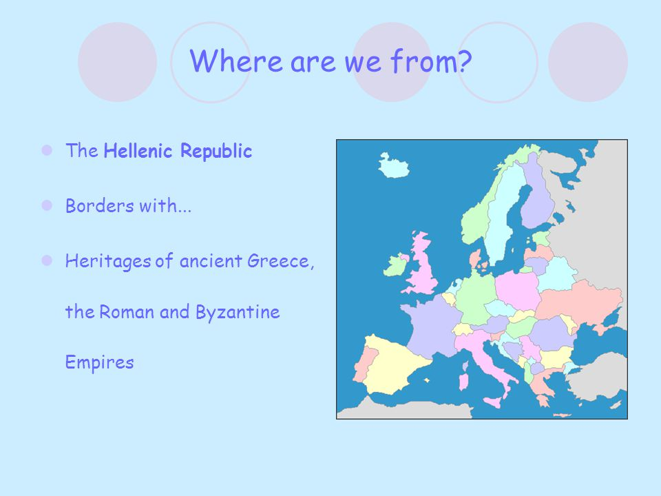 Hellas Birthplace of……. Member of the E.U. since 1981 Athens is the capital