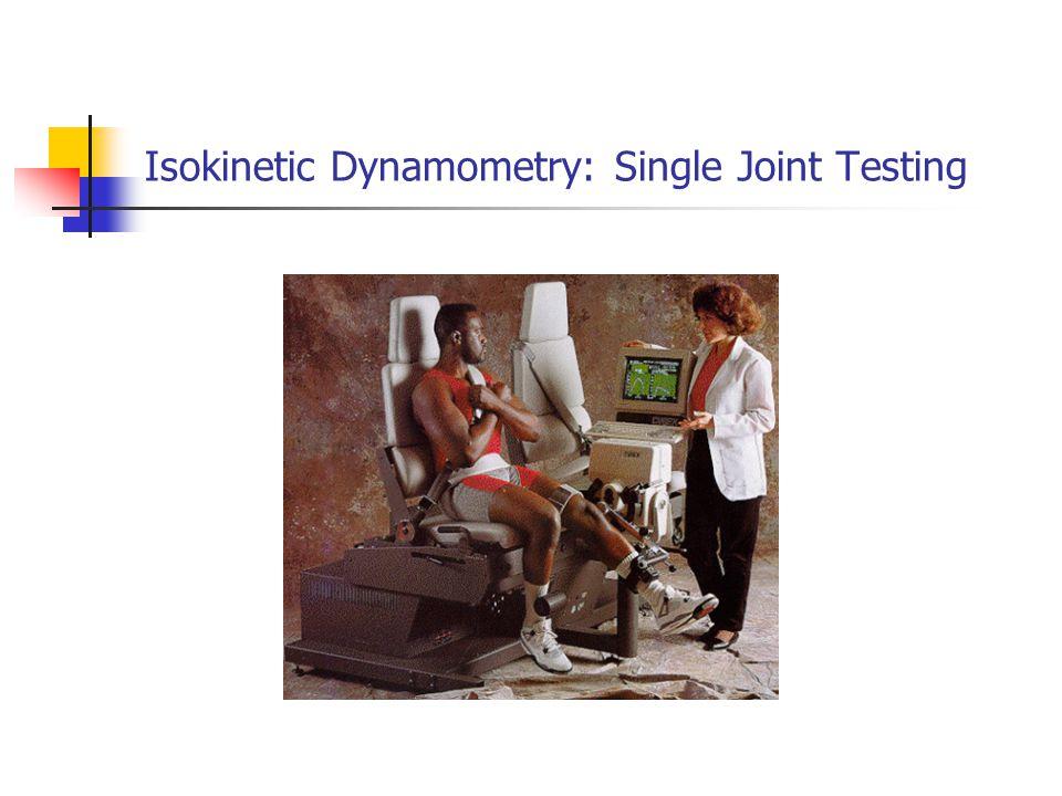 Isokinetic Dynamometry: Single Joint Testing