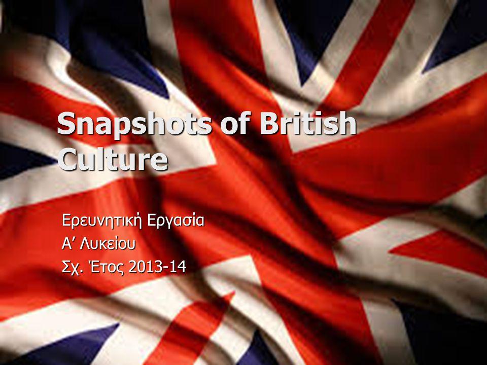 Σκοπός Εργασίας Εισαγωγή και επαφή των μαθητών με εκφάνσεις του Βρετανικού πολιτισμού.