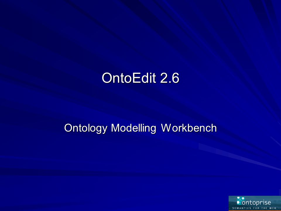 OntoEdit 2.6 Ontology Modelling Workbench