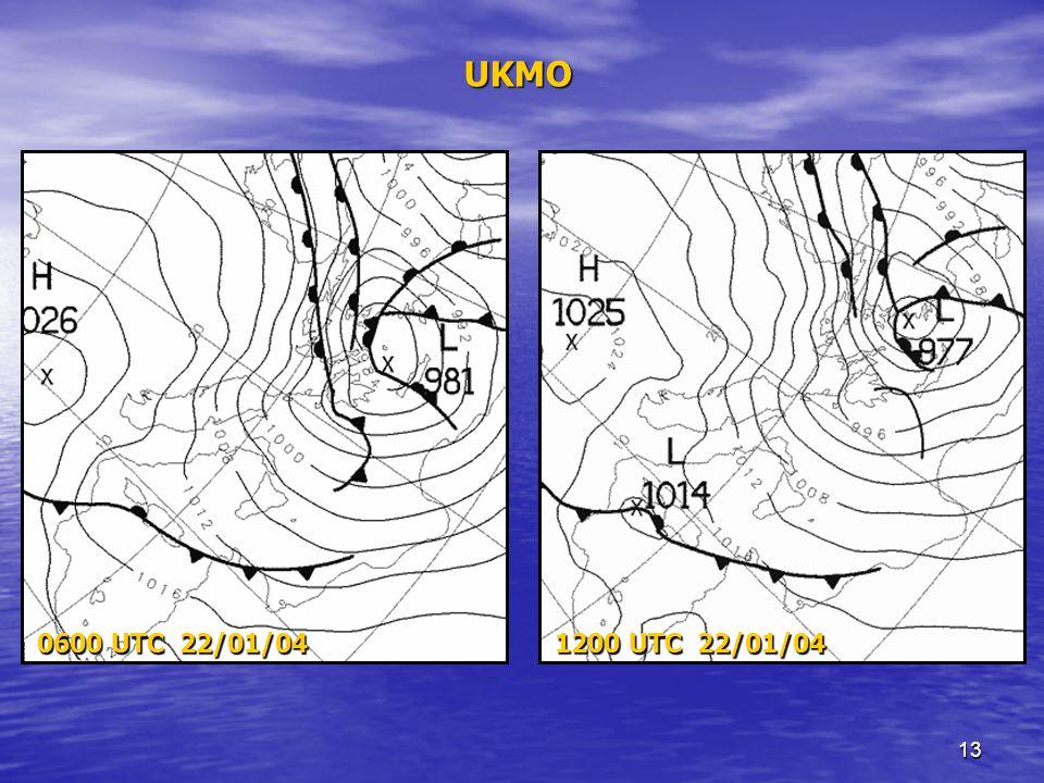 13 0600 UTC 22/01/04 1200 UTC 22/01/04 UKMO