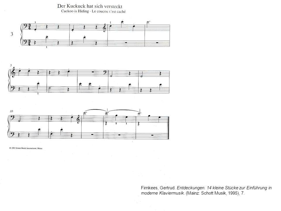 Firnkees, Gertrud. Entdeckungen. 14 kleine Stücke zur Einführung in moderne Klaviermusik. (Mainz: Schott Musik, 1995), 7.