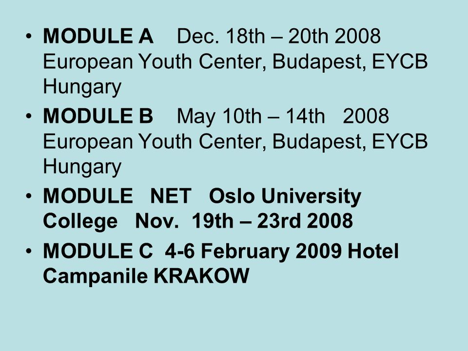 Each series of modules on a given theme comprises 5 stages: A.planning and preparation (6-8 months), B.2 Module/Workshops (3 days each), C.1 General NET Meeting D.development and piloting (6-8 months) E.
