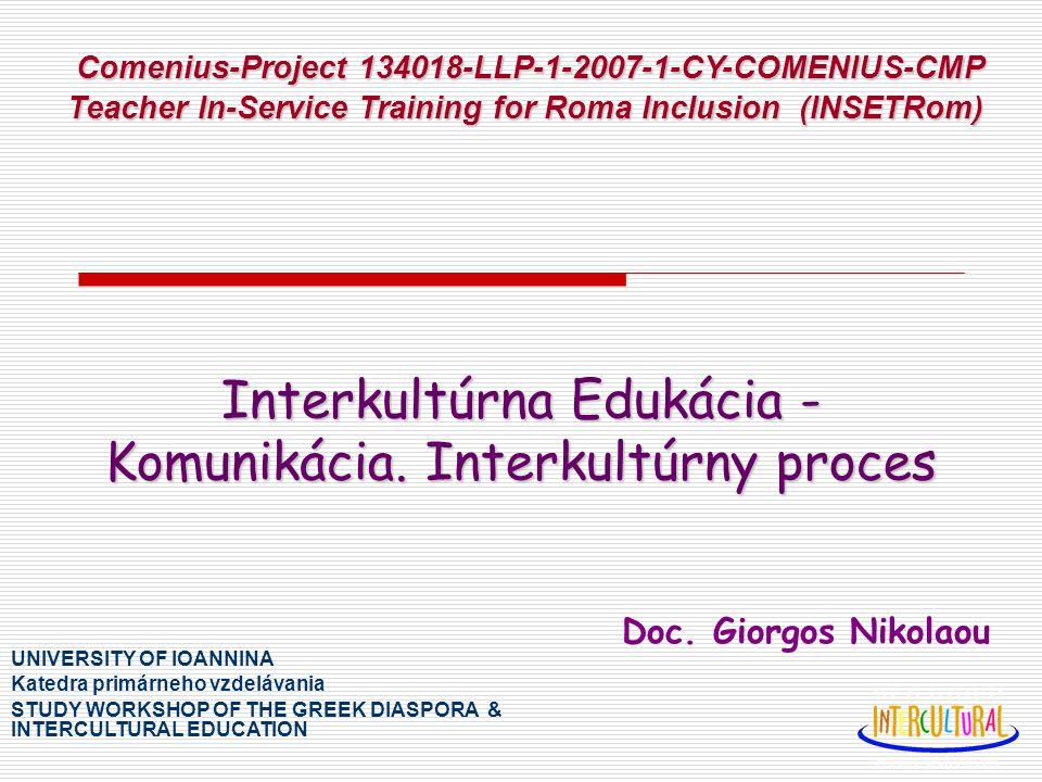 Interkultúrna Edukácia - Komunikácia. Interkultúrny proces Doc.