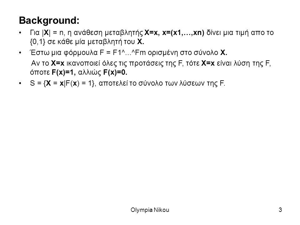 Olympia Nikou3 Background: Για |X| = n, η ανάθεση μεταβλητής X=x, x=(x1,…,xn) δίνει μια τιμή απο το {0,1} σε κάθε μία μεταβλητή του Χ.