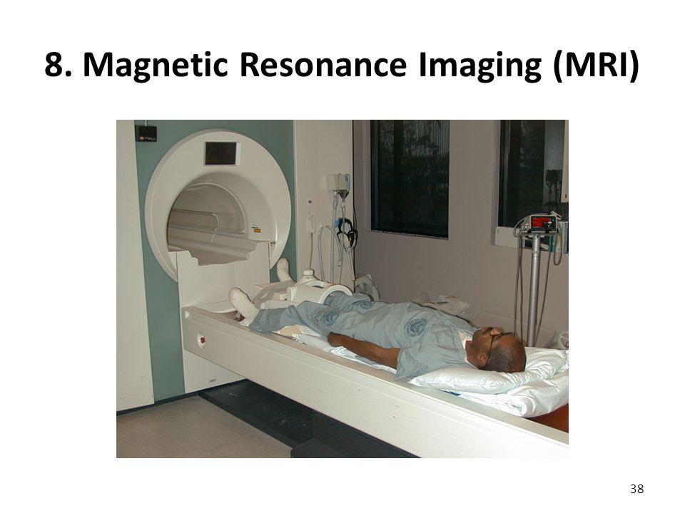 8. Magnetic Resonance Imaging (MRI) 38