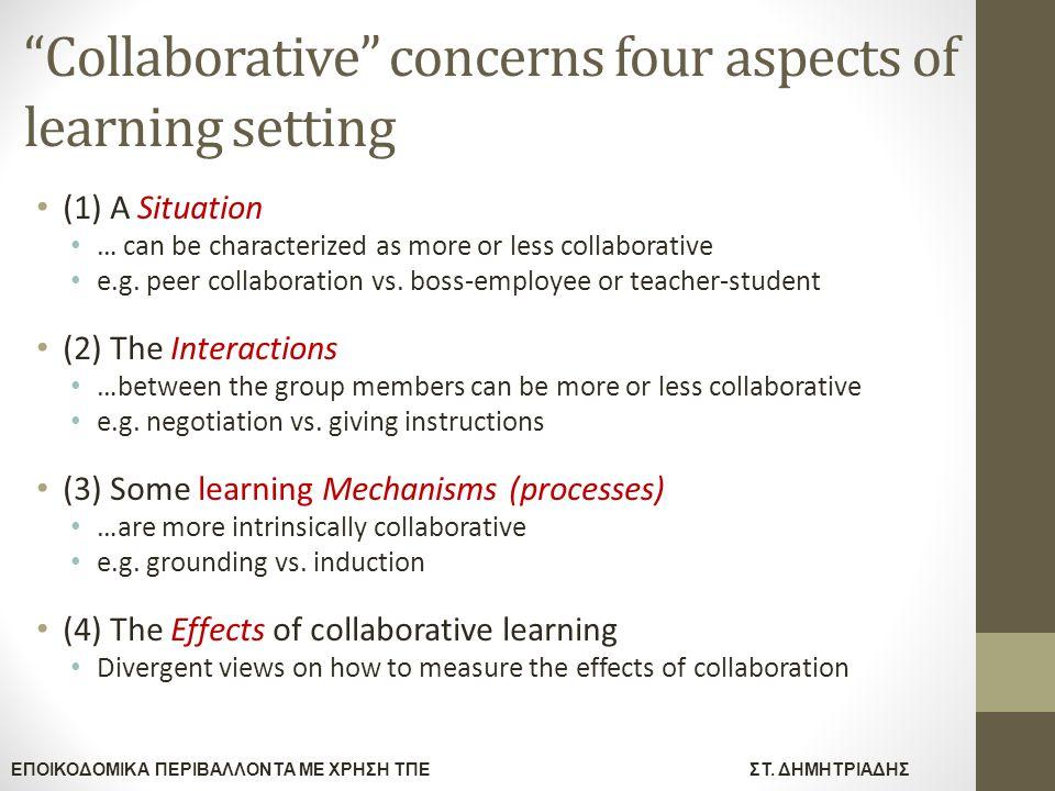 """ΕΠΟΙΚΟΔΟΜΙΚΑ ΠΕΡΙΒΑΛΛΟΝΤΑ ΜΕ ΧΡΗΣΗ ΤΠΕΣΤ. ΔΗΜΗΤΡΙΑΔΗΣ """"Collaborative"""" concerns four aspects of learning setting (1) A Situation … can be characterized"""