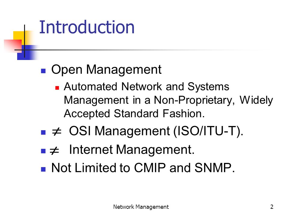 2 Network Management Introduction Open Management Automated Network and Systems Management in a Non-Proprietary, Widely Accepted Standard Fashion.