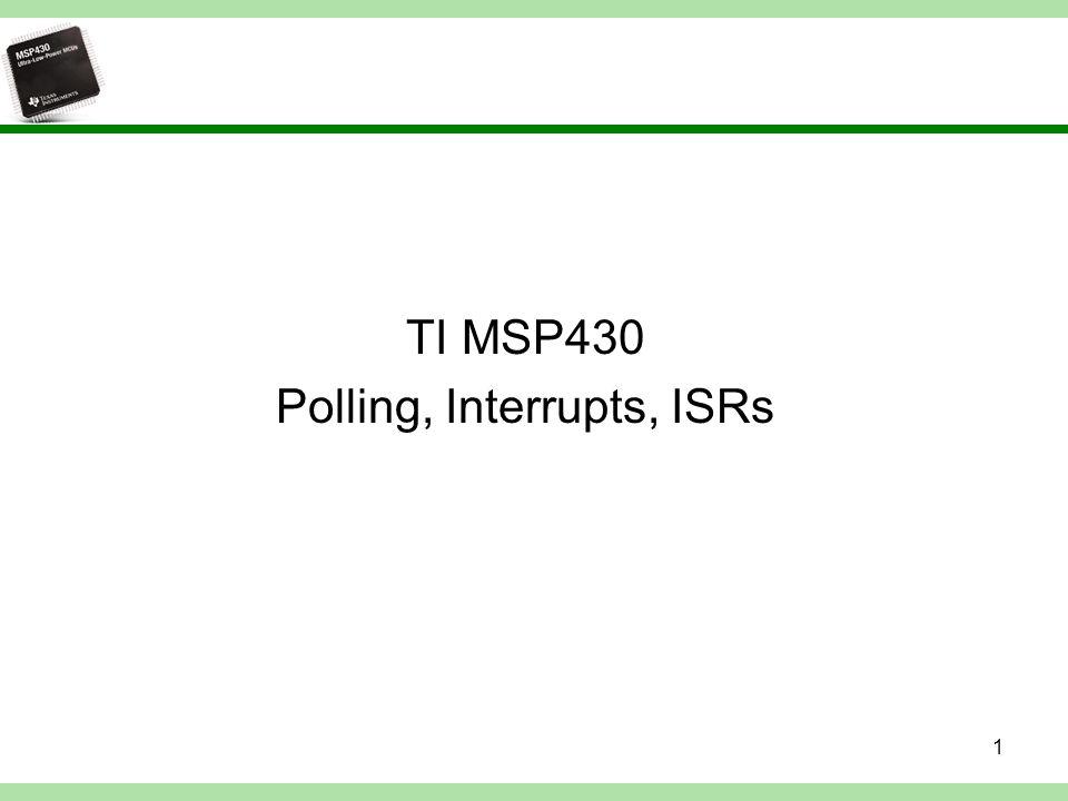 Polling, Interrupts 2 Polling Εισαγωγή στα Interrupts Παραδείγματα