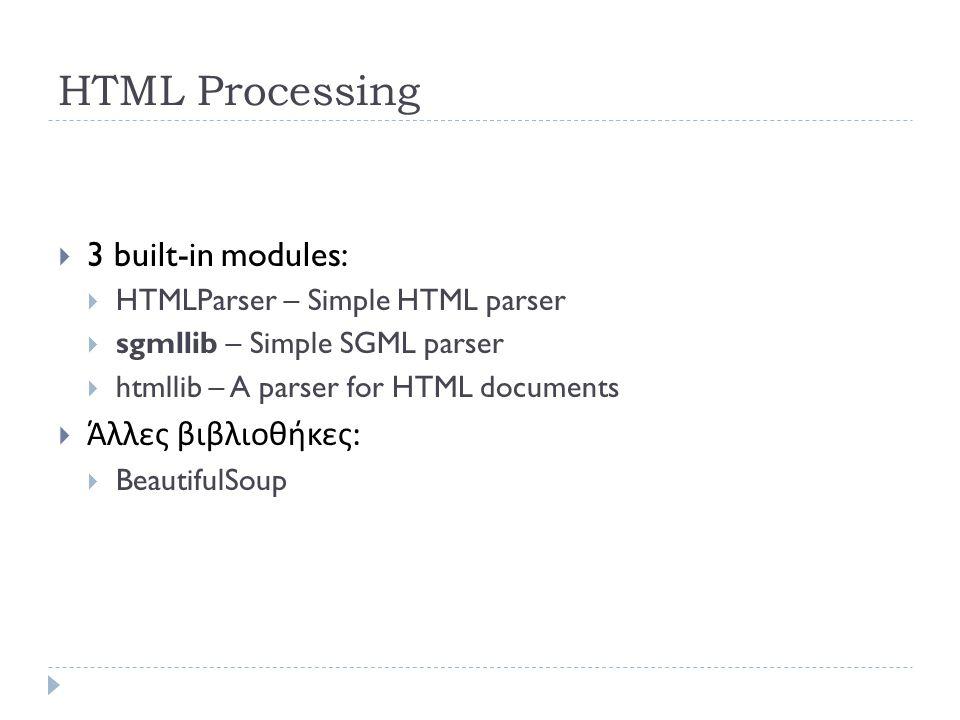 HTMLParser  HTMLParser methods:  HTMLParser.reset()  HTMLParser.feed(data)  HTMLParser.close()  HTMLParser.handle_starttag(tag, attrs)  HTMLParser.handle_endtag(tag)  HTMLParser.handle_data(data)  HTMLParser.handle_comment(data)