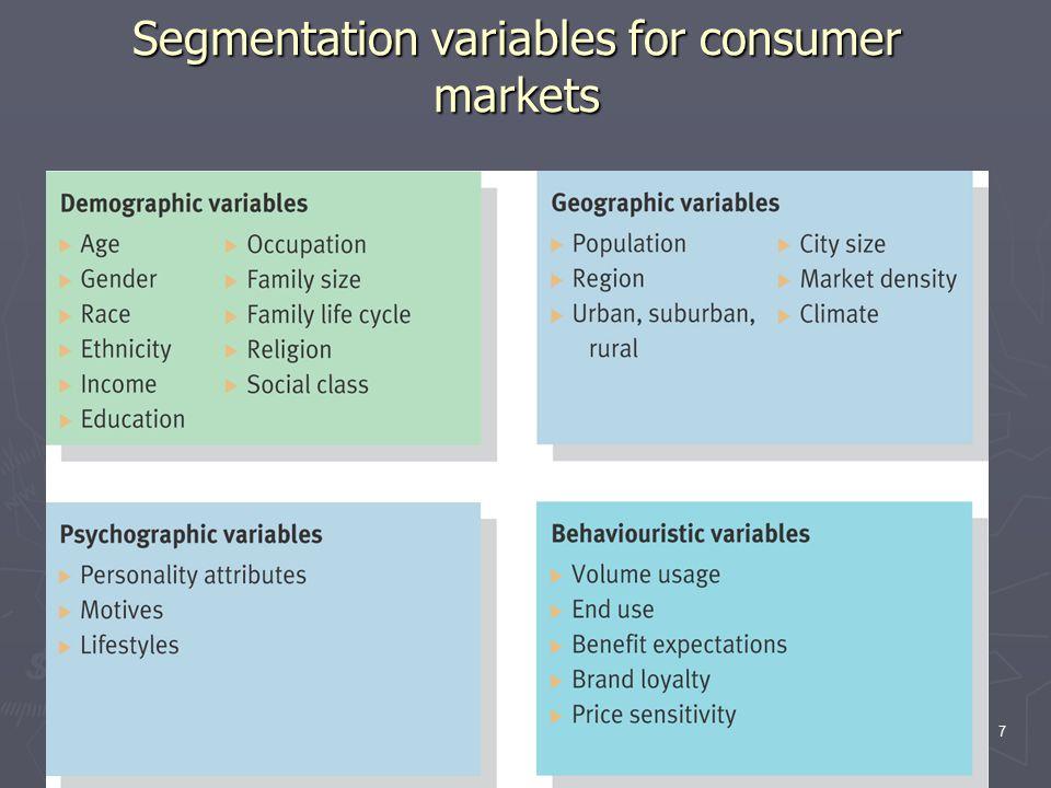 8 Segmentation Variables ► Variables for Segmenting Business Markets ► Company Demographics ► Operating Variables ► Purchasing Approach ► Situational Factors ► Personal Characteristics ► Profiling Market Segments