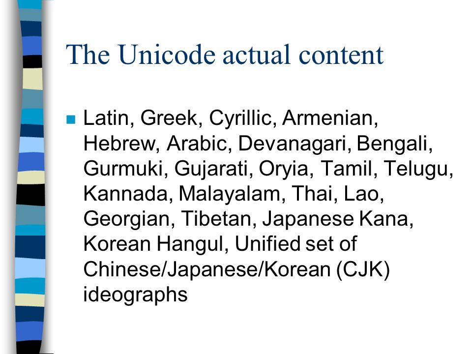 The Unicode Standard n ISO/IEC 10464-1;1993 n 16 bit κωδικοποίηση -> 65.000 συνδιασμοί n UTF extension -> 1.000.000 επιλέον χαρακτήρες