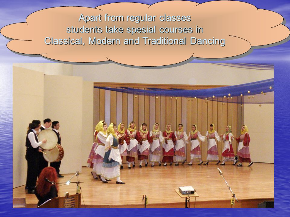 Apart from regular classes students take spesial courses in Classical, Modern and Traditional Dancing Apart from regular classes students take spesial