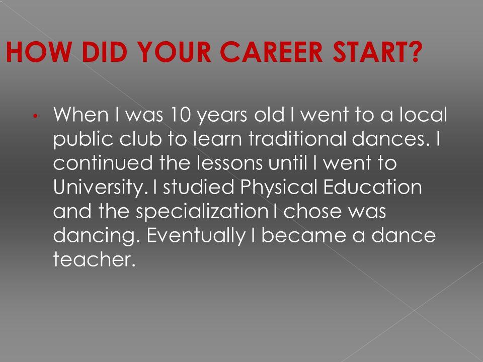 ΤΙ ΡΟΛΟ ΠΑΙΖΕΙ Ο ΧΟΡΟΣ ΣΤΗ ΖΩΗ ΣΑΣ;  Ο χορός είναι ένα πολύ σημαντικό μέρος της ζωής μου.