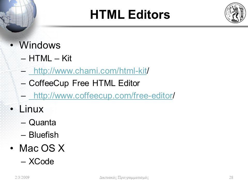 HTML Editors Windows –HTML – Kit –http://www.chami.com/html-kit/http://www.chami.com/html-kit –CoffeeCup Free HTML Editor –http://www.coffeecup.com/fr