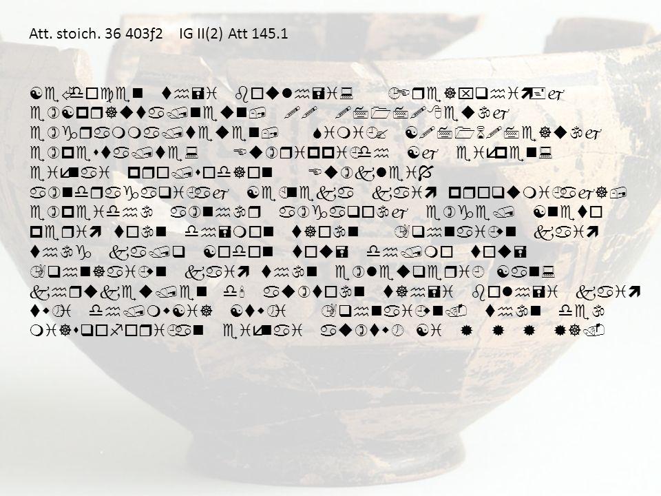 Att. stoich. 36 403ƒ2 IG II(2) Att 145.1 [eÃdocen th=i boulh=i: ¹Ere]xqhiì+j e)[pr]uta/neun, !! !717!8eu\j e)gramma/teuen, Simi¿? [!716!7e]u\j e)pesta
