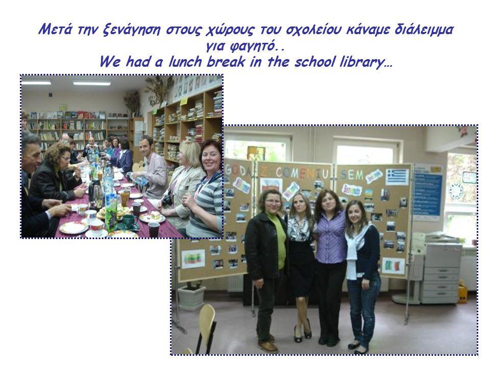 Μετά την ξενάγηση στους χώρους του σχολείου κάναμε διάλειμμα για φαγητό..