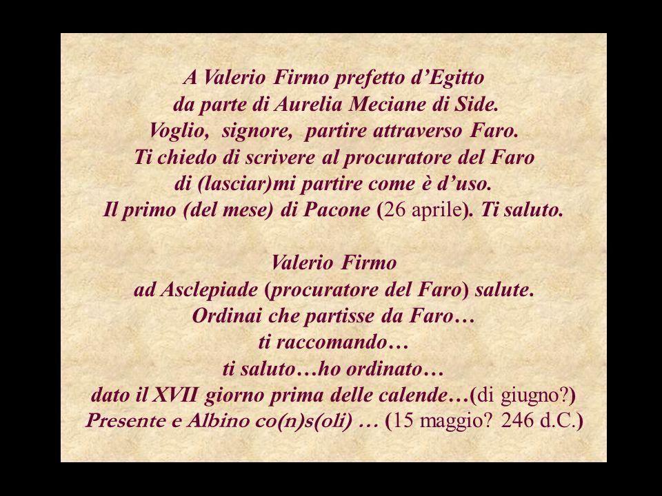 A Valerio Firmo prefetto d'Egitto da parte di Aurelia Meciane di Side.