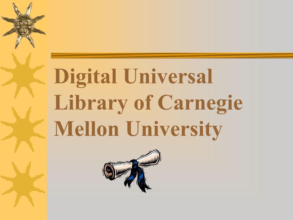 Η Universal Library δημιουργήθηκε από το πανεπιστήμιο Carnegie Mellon και χρηματοδοτείται από το Εθνικό Ίδρυμα Επιστημών(NSF:National Science Foundation) αλλά κι από άλλα επιστημονικά ιδρύματα της Κίνας και της Ινδίας.