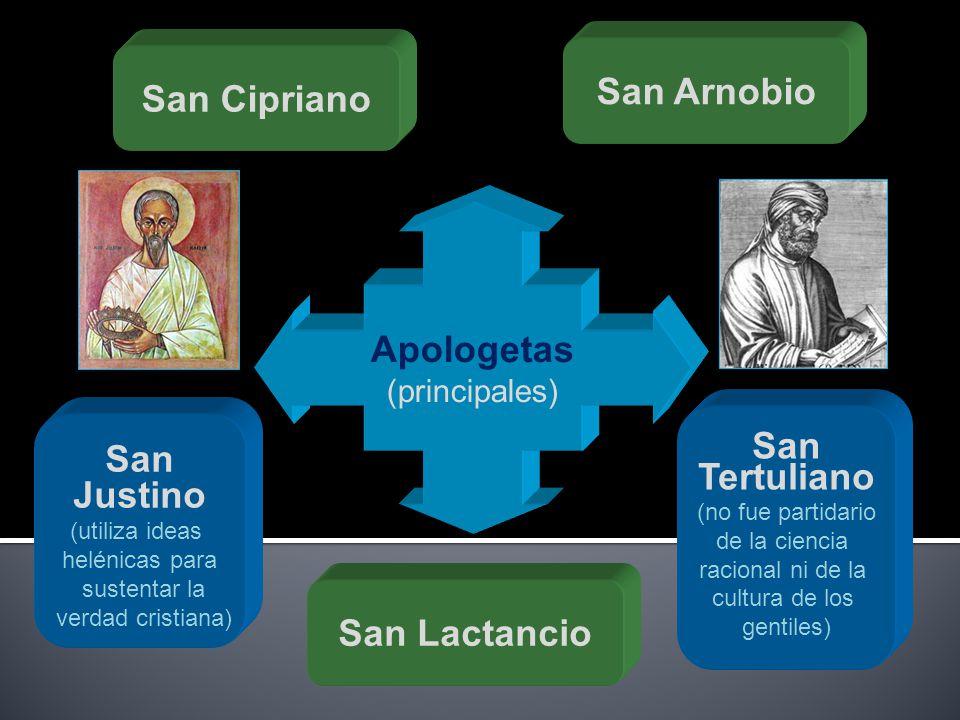 San Justino (utiliza ideas helénicas para sustentar la verdad cristiana) San Tertuliano (no fue partidario de la ciencia racional ni de la cultura de