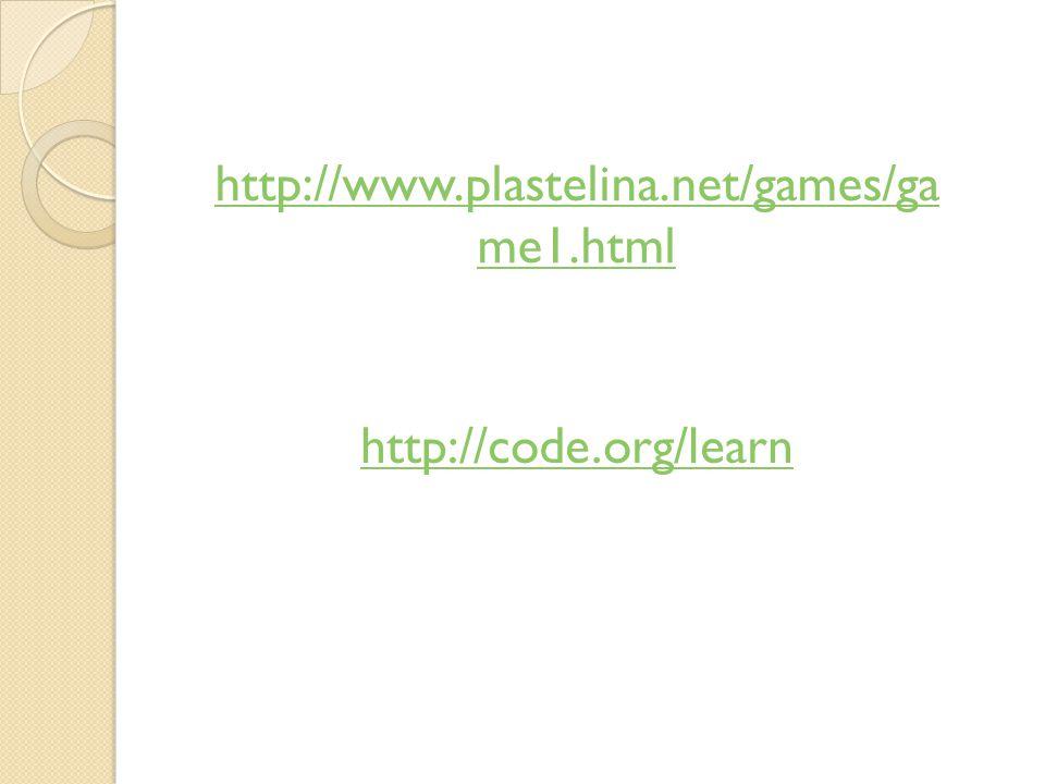 http://www.plastelina.net/games/ga me1.html http://code.org/learn