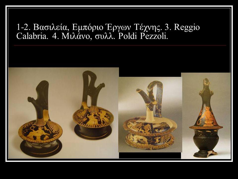 1-2. Βασιλεία, Εμπόριο Έργων Τέχνης. 3. Reggio Calabria. 4. Μιλάνο, συλλ. Poldi Pezzoli.
