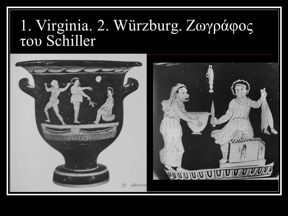 1. Virginia. 2. Würzburg. Ζωγράφος του Schiller