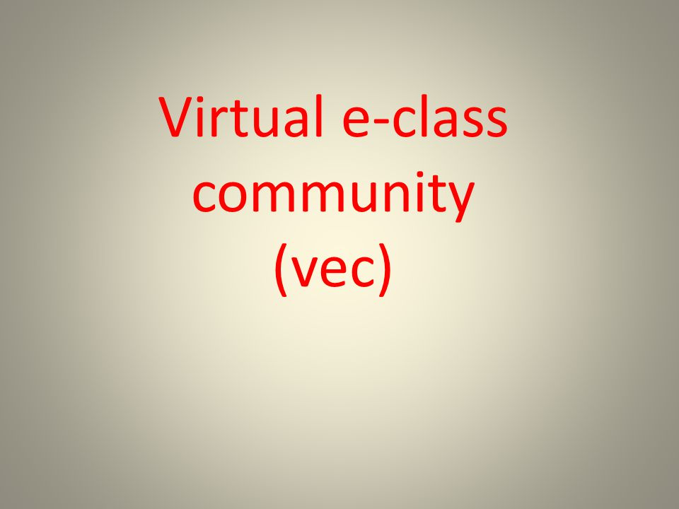 Virtual e-class community (vec)