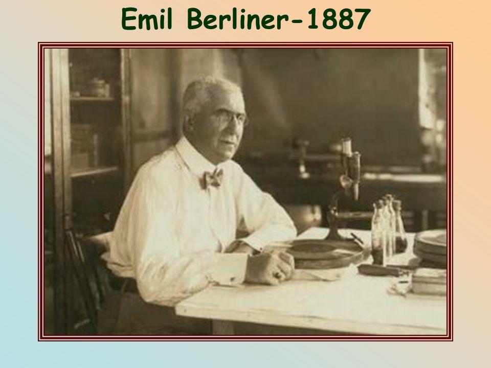 Emil Berliner,1887 (Έμιλ Μπέρλινερ)  Αμερικανός εφευρέτης γερμανικής καταγωγής, που συνέβαλε σημαντικά στην ανάπτυξη της τηλεφωνικής τεχνολογίας και κατασκεύασε τον φωνογραφικό δίσκο (Ανόβερο 1851- Ουάσιγκτον 1929).
