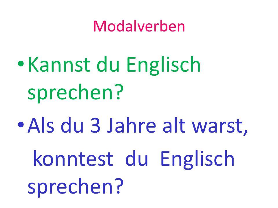 Kannst du Englisch sprechen? Als du 3 Jahre alt warst, konntest du Englisch sprechen?