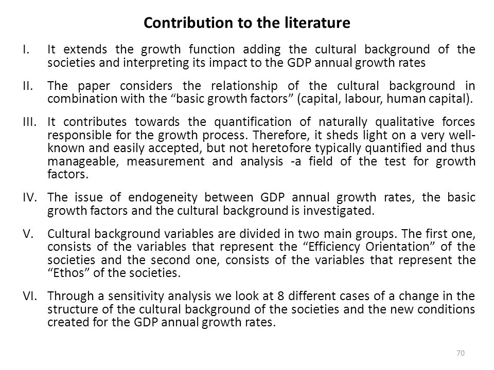 70 Contribution to the literature I.It extends the growth function adding the cultural background of the societies and interpreting its impact to the