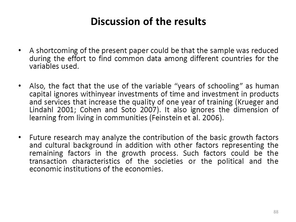 88 Discussion of the results A shortcoming of the present paper could be that the sample was reduced during the effort to find common data among diffe