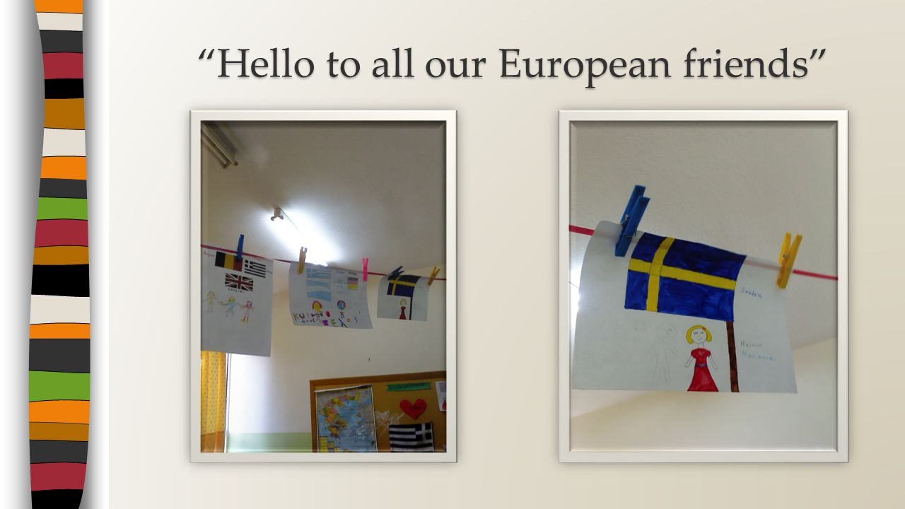 """""""Hello to all our European friends"""""""