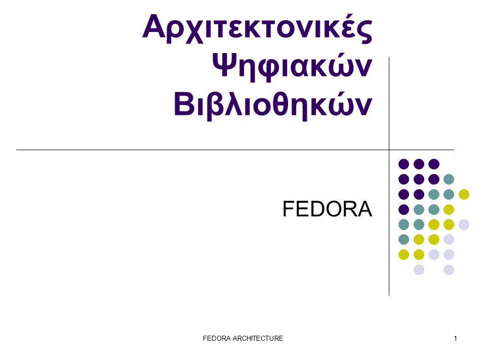 FEDORA ARCHITECTURE22 Παράδειγμα: απλούστερη υλοποίηση προκαθορισμένος disseminator χρήση έτοιμων εργαλείων