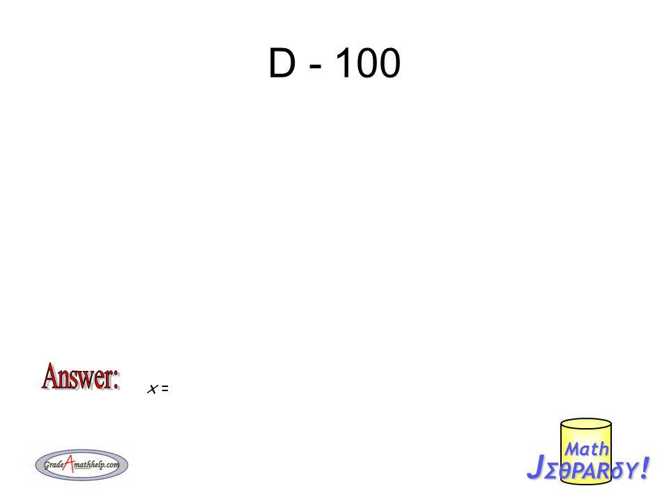 D - 100 J ΣθPARδY ! Mαth x =