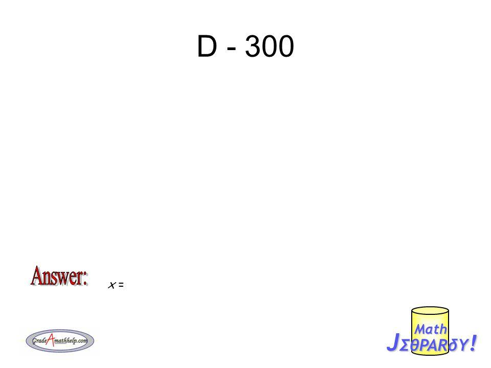 D - 300 J ΣθPARδY ! Mαth x =