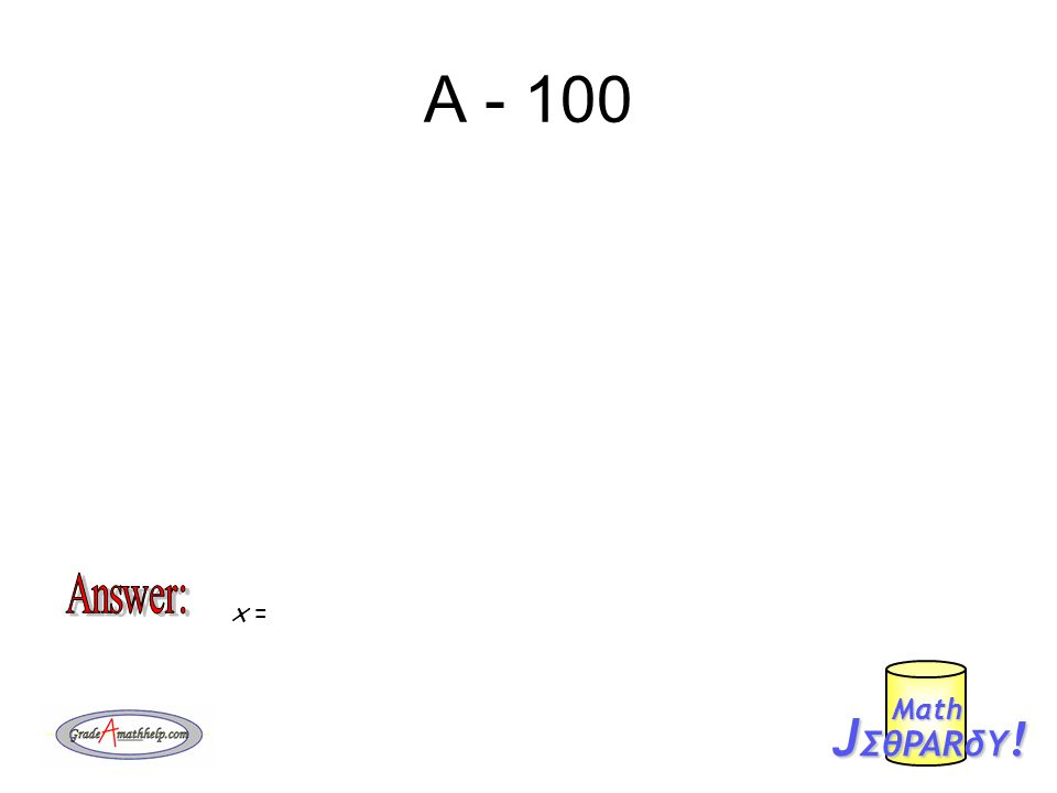 A - 100 x = J ΣθPARδY ! Mαth