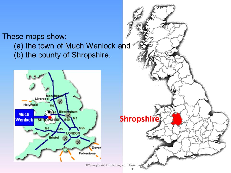 Shropshire These maps show: (a)the town of Much Wenlock and (b)the county of Shropshire.