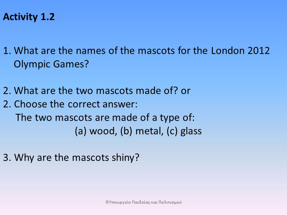 Activity 3.2.1 Which features of the mascot...b.remind of the Paralympic emblem.