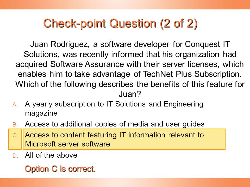 Check-point Question (2 of 2)   A yearly subscription to IT Solutions and Engineering magazine   Access to additional copies of media and user